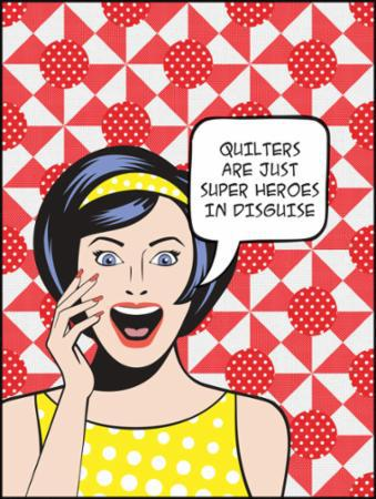 Quilters Are Superheroes, kit (10803)